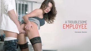 Vanessa Decker – A Troublesome Employee
