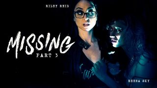 Riley Reid & Reena Sky – Missing: Part Three