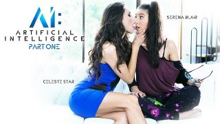 Celeste Star & Serena Blair – Artificial Intelligence: Part One