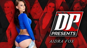 Aidra Fox – DP Presents: Aidra Fox