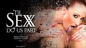 Abella Danger & Crystal Clark – Til Sex Do Us Part Part 1