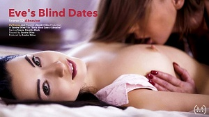 Dorothy Black, Eve Angel & Taissia A – Eve's Blind Dates Episode 2 – Abrasive