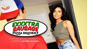 Naomi Woods – Exxxtra Sausage Pizza Delivery – Virtual Reality