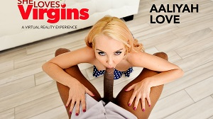 Aaliyah Love – She Loves Virgins VR