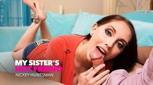 My Sister's Hot Friend – Nickey Huntsman