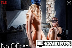 Oxana Chic & Elza A – No Officer 2