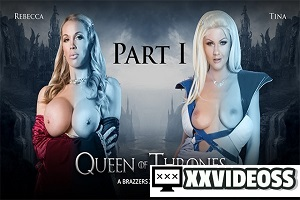 Rebecca More & Tina Kay – Queen Of Thrones: Part 1 (A XXX Parody)